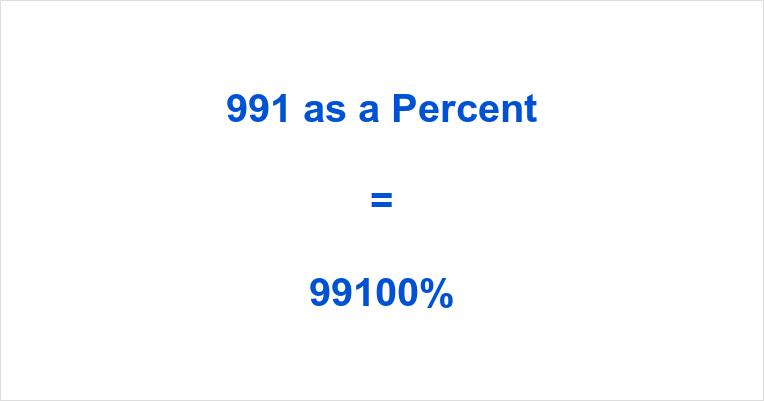 991 as a Percent