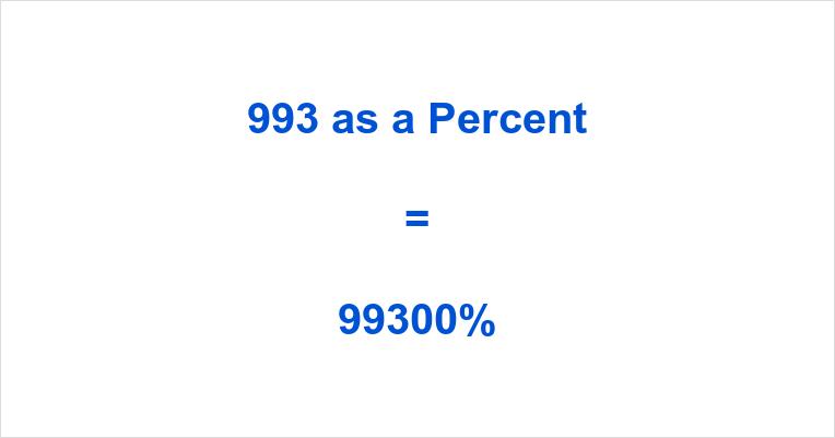 993 as a Percent