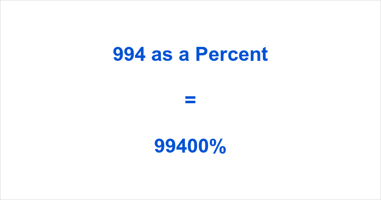 994 as a Percent