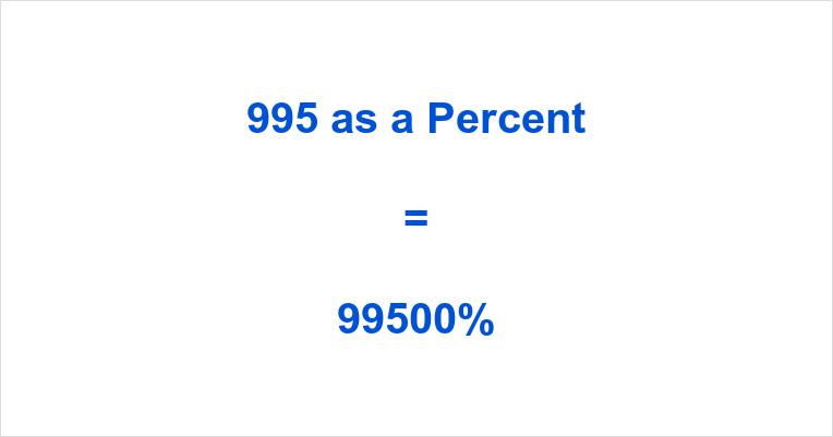 995 as a Percent
