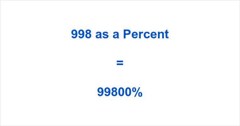 998 as a Percent